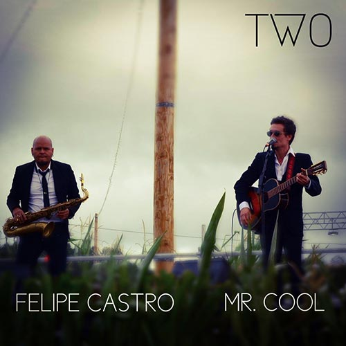 TWO| Felipe Castro | Mr.Cool
